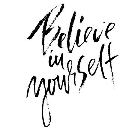 Believe in yourself. Motivation modern dry brush lettering. Vector illustration.