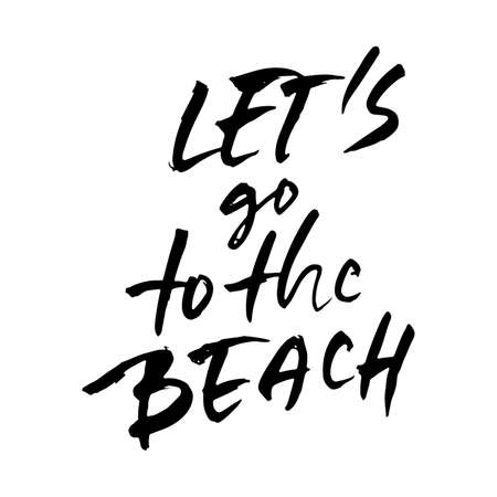 Lets go to the beach. Modern typography phrase. Black and white lettering for summer print and poster. Vector illustration