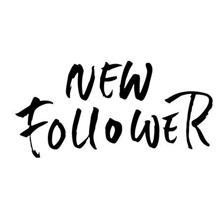New follower. Modern dry brush lettering for blogger. Vector illustration.