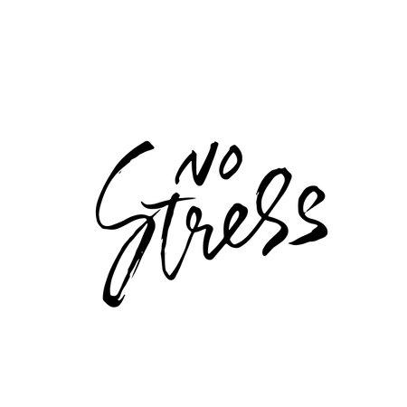 No stress. Modern dry brush lettering. Vector illustration.