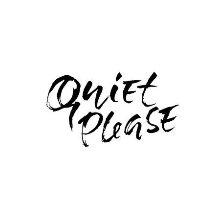 Quiet please. Ink hand lettering. Modern brush calligraphy. Handwritten phrase. Vector illustration