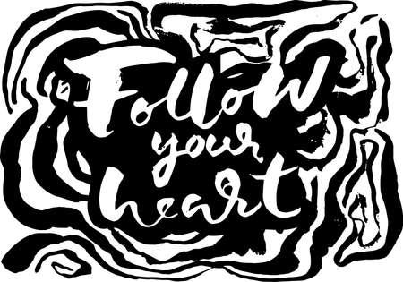 Follow your heart inscription on grunge brush background. Artwork banner vector template.