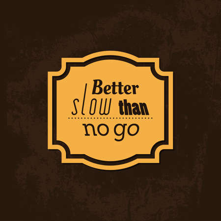 better: Better Slow Than No Go - Typographical Background