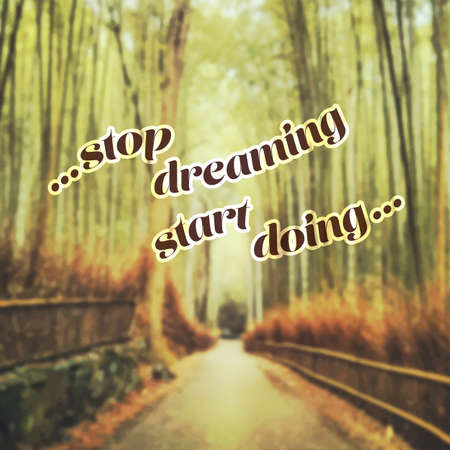 street wise: Stop Dreaming Start Doing - Bamboo Forest Background