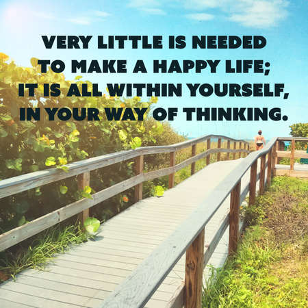 needed: Inspirational Quote - Very Little is Needed to Make a Happy Life; It is All Within Yourself, in Your Way of Thinking - Wisdom on Wooden Path Image Background Illustration