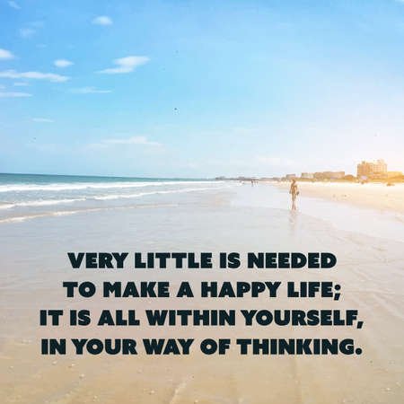 needed: Inspirational Quote - Very Little is Needed to Make a Happy Life; It is All Within Yourself, in Your Way of Thinking - Wisdom on Sunset Beach Image Background