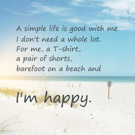 sunset beach: Inspirational Quote - A Simple Life is Good With Me. I Dont Need a Whole Lot. For Me, a T-shirt, a Pair of Shorts, Barefoot On a Beach and Im Happy - Wisdom On a Sunset Beach Photo Background
