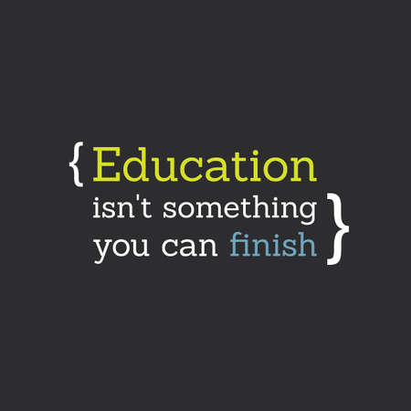 Citation inspirée - Éducation est pas quelque chose vous pouvez finir - Lifelong Learning Banque d'images - 43705124