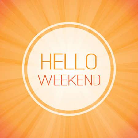 hi end: Inspirational Sentence - Hello Weekend Banner on Sunrays Background