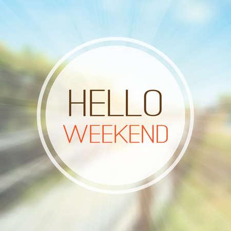 Inspirational Satz - Hallo Wochenende auf einem unscharfen Hintergrund Standard-Bild - 43690530