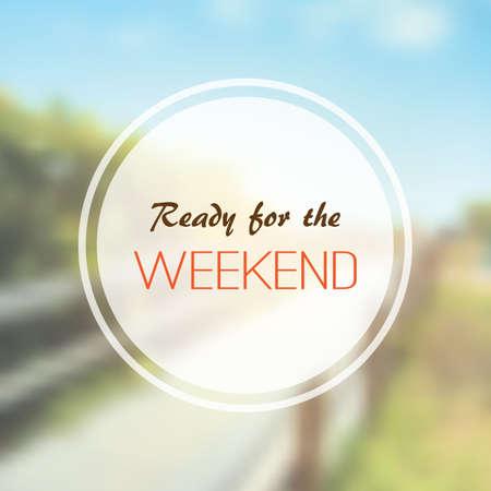 week end: Oraci�n inspirada - Listo para el fin de semana sobre un fondo borroso