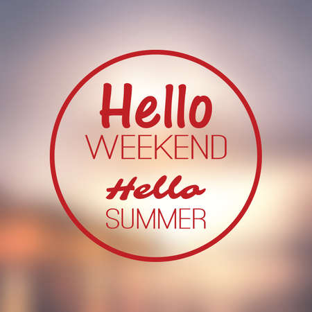 night vision: Inspirational Sentence - Hello weekend, Hello summer on a Blurred Background
