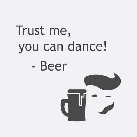 philosophy of music: Trust Me You Can Dance - Beer Card with Icon - Background Design Template