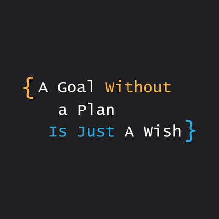 encouragements: Inspirational Quote - A Goal Without a Plan Is Just a Wish On a Black Background Illustration