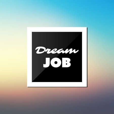 dream job: Dream Job - Inspirational Quote, Slogan, Saying - Success and Achievement Concept Illustration with Label and Blurred Background - Sunset Sky