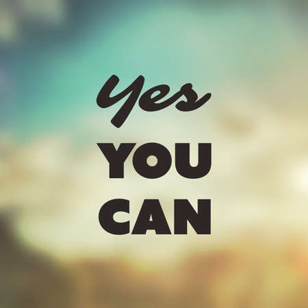 can yes you can: Yes You Can - Inspirational Quote, Slogan, Saying - Success Concept Illustration with Label on Blurred Background