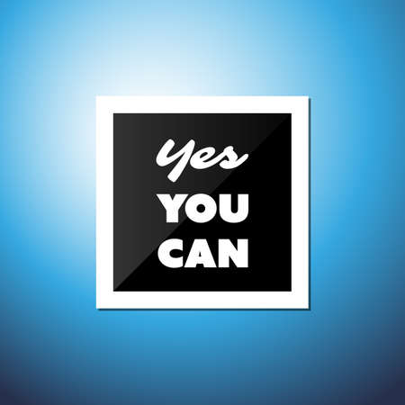 Yes You Can - Inspirational Quote, Slogan, Saying - Success Concept Illustration with Label and Natural Background, Bright Blue Sky and Sunshine Ilustrace