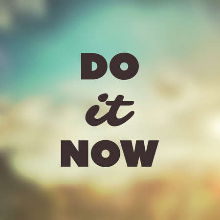 success concept: Do It Now - Inspirational Quote, Slogan, Saying, Writing - Abstract Success Concept Design, Illustration with Label on Blurred Image Background