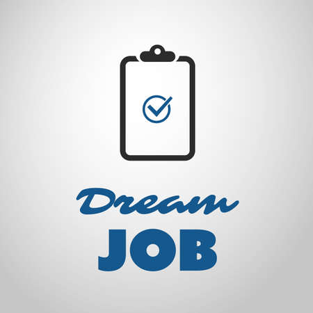 Dream Job - Inspirational Quote, Slogan, Saying - Success and Achievement Concept Illustration with Notepad