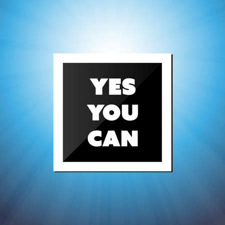 Yes You Can - Inspirational Quote, Slogan, Saying - Success Concept Illustration with Label and Natural Background, Blue Sky and Sunshine