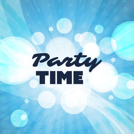 blue party: Party Time - Inspirational Quote, Slogan, Saying - Abstract Colorful Concept Illustration, Creative Design with Label and Light Blue Bubbly Background