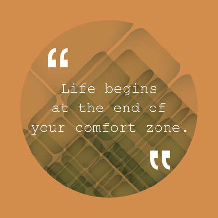 exciting: Life Begins at the End of Your Comfort Zone. - Inspirational Quote, Slogan, Saying - Success Concept, Banner Design on Abstract Background Illustration