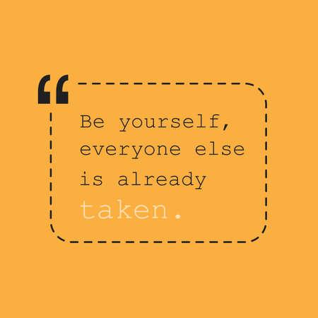 oracion: Sea usted mismo, todos los demás están ya tomadas. - Cita inspirada, lema, el decir - Concepto de éxito, bandera en el fondo naranja