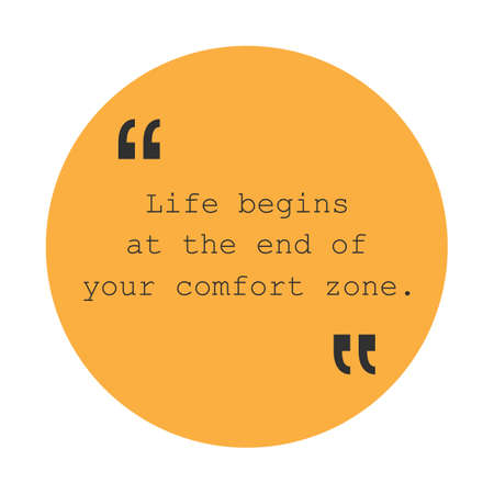 comfort: Life Begins at the End of Your Comfort Zone - Inspirational Quote, Slogan, Saying - Success Concept, Banner Design on Orange Background