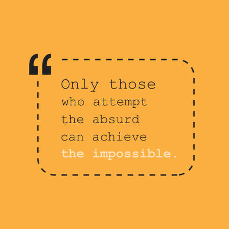 Only Those Who Attempt the Absurd Can Achieve the Impossible - Inspirational Quote, Slogan, Saying - Success Concept, Banner Design on Orange Background