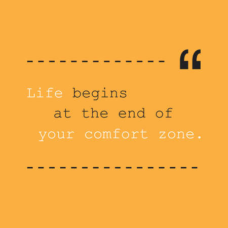 comfort: Life Begins at the End of Your Comfort Zone. - Inspirational Quote, Slogan, Saying - Success Concept, Banner Design on Orange Background Illustration