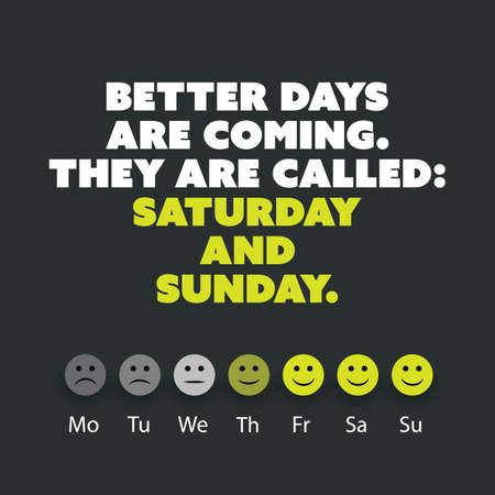 """Inspirational citaat. """". Een betere dagen komen Ze heten: zaterdag en zondag."""" - Weekend is Coming Achtergrond Design Concept Vector Illustratie"""