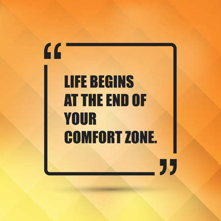 comfort: Life Begins at the End of Your Comfort Zone - Inspirational Quote, Slogan, Saying - Success Concept, Banner Design on Abstract Background