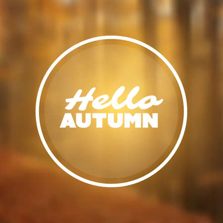 frase: Inspirational Sentence Hello Autumn on a Blurred Background