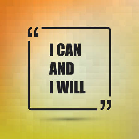 I Can And I Will - Inspirational Quote, Slogan, Saying on an Abstract Yellow, Orange Background