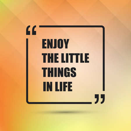 text box: Enjoy the Little Things in Life - Inspirational Quote, Slogan, Saying On an Abstract Yellow Background