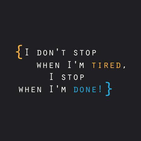 inspiracion: No me detengo cuando estoy cansado, me detengo cuando he terminado! - Cita inspirada, lema, el decir de un Fondo Negro Resumen