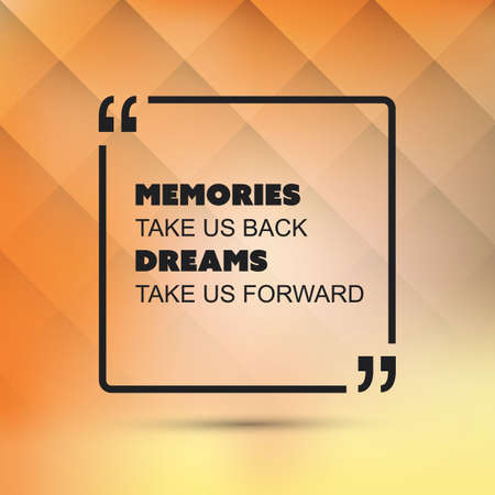 memories: Memories Take Us Back Dreams Take Us Forward - Inspirational Quote, Slogan, Saying on an Abstract Yellow Background