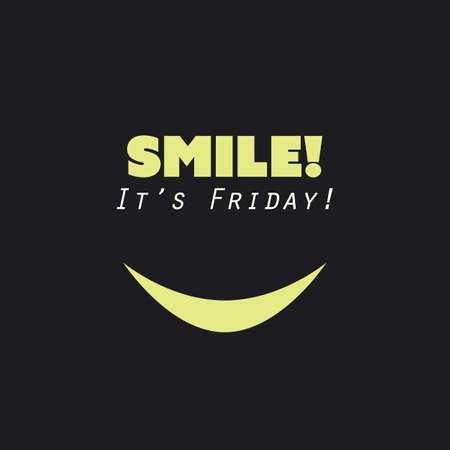 amarillo y negro: ¡Sonreír! ¡Es viernes! - Fin de semana está viniendo de fondo concepto de diseño con la cara divertida