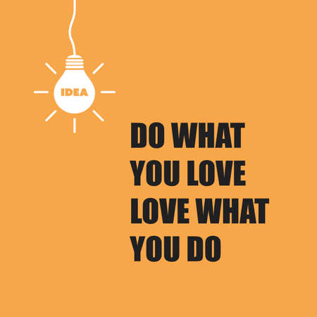 what: Do What You Love, Love What You Do - Inspirational Quote, Slogan, Saying On An Yellow Background