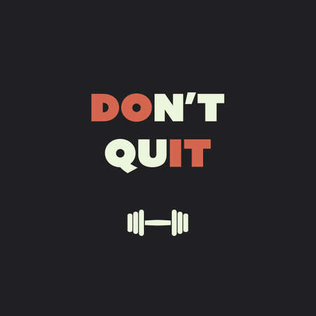 calisthenics: Dont Quit Do It - Inspirational Quote, Slogan, Saying on an Abstract Black Background Illustration