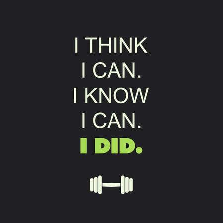 calisthenics: I Think I Can. I Know I Can. I Did. - Inspirational Quote, Slogan, Saying on Black Background