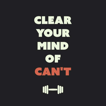 calisthenics: Clear Your Mind Of Cant - Inspirational Quote, Slogan, Saying on an Abstract Black Background