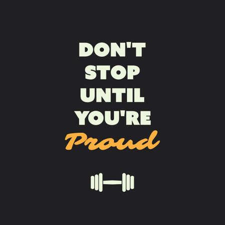 inspiracion: No pare hasta que usted sea orgulloso - inspirado de la cita, lema, el decir en un fondo Negro Resumen Vectores