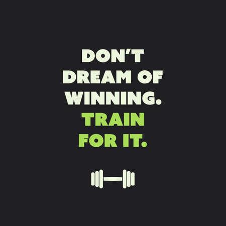 Don't Dream Of Winning Train For It - Inspirational Quote, Slogan, Saying on Black Background Векторная Иллюстрация