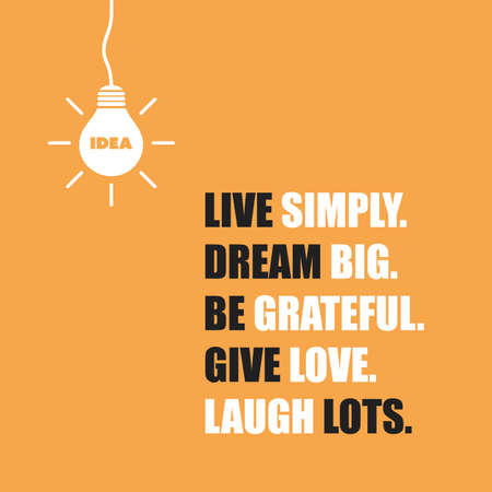 grateful: Live Simply. Dream Big. Be Grateful. Give Love. Laugh Lots. - Inspirational Quote, Slogan, Saying On An Orange Background