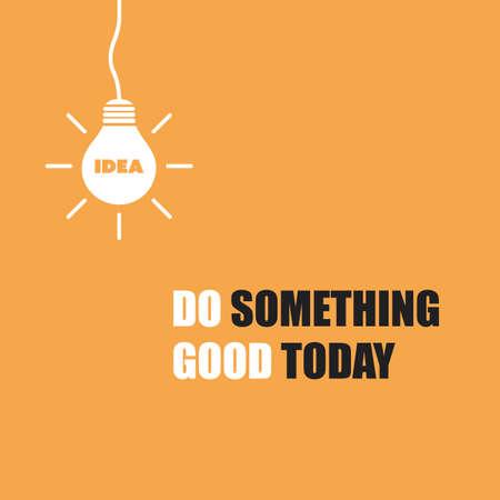Do Something Good Today - Inspirational Quote, Slogan, Saying On Orange Background