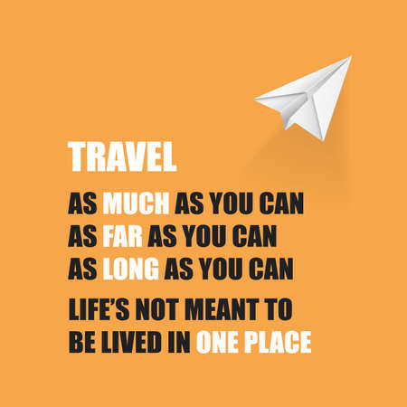 meant to be: Travel As Much As You Can. As Far As You Can. As Long As You Can. Lifes Not Meant To Be Lived In One Place - Inspirational Quote, Slogan, Saying On An Orange Background
