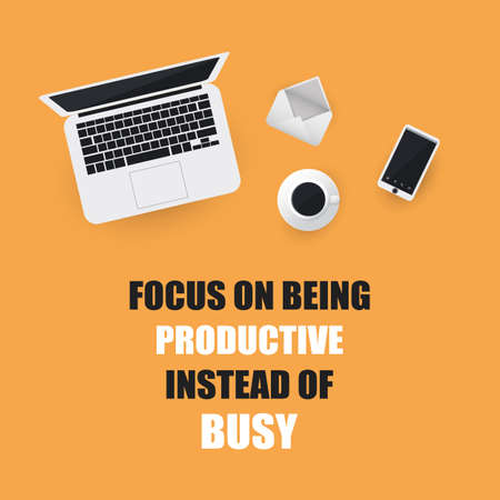 productive: Focus On Being Productive Instead Of Busy - Inspirational Quote, Slogan, Saying On An Orange Background