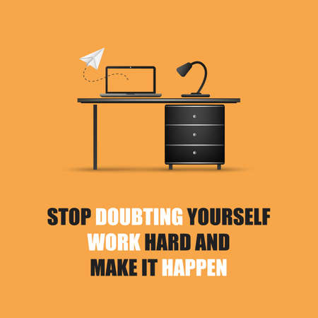hard day at the office: Stop Doubting Yourself, Work Hard And Make It Happen - Inspirational Quote, Slogan, Saying On An Yellow Background