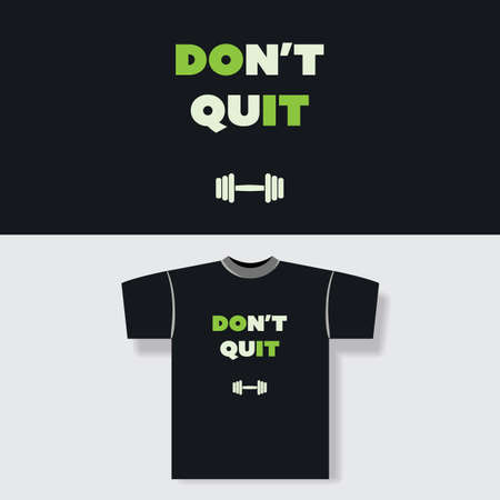 quit: T-shirt Print Design Concept With Dont Quit Label